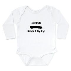 Uncle Drives Big Rig! Long Sleeve Infant Bodysuit
