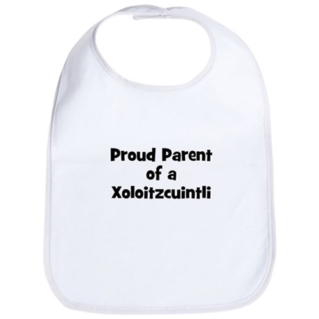 Proud Parent of a Xoloitzcuin Bib
