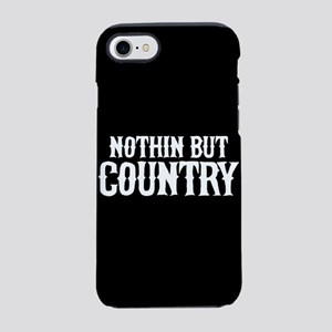 Nothing But Country iPhone 7 Tough Case