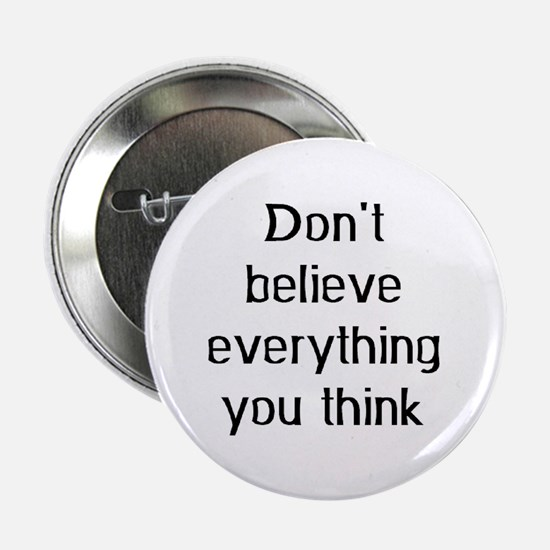 """don't believe everything 2.25"""" Button"""