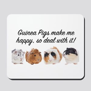 Guinea Pigs make me happy Mousepad