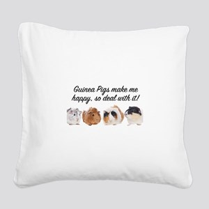 Guinea Pigs make me happy Square Canvas Pillow