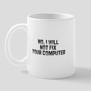 No, I will not fix your compu Mug