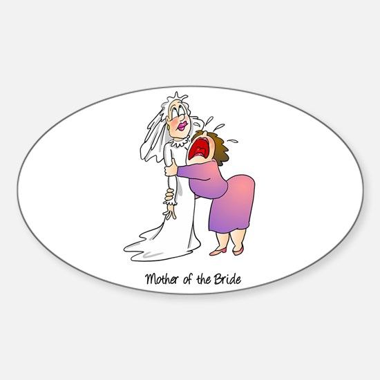 Funny Mother of the Bride Sticker (Oval)
