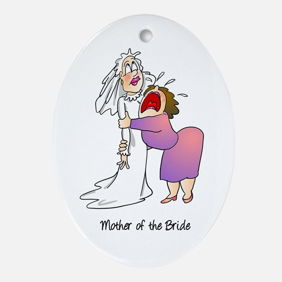 Funny Mother of the Bride Ornament (Oval)