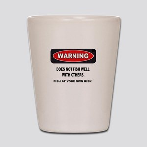 WARNING! DOES NOT FISH WELL W Shot Glass