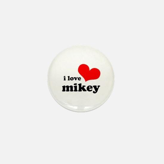I Love Mikey Mini Button