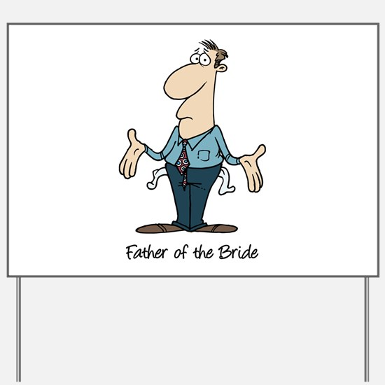 Funny Father of the Bride Yard Sign