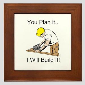 You Plan It I'll Build It Framed Tile