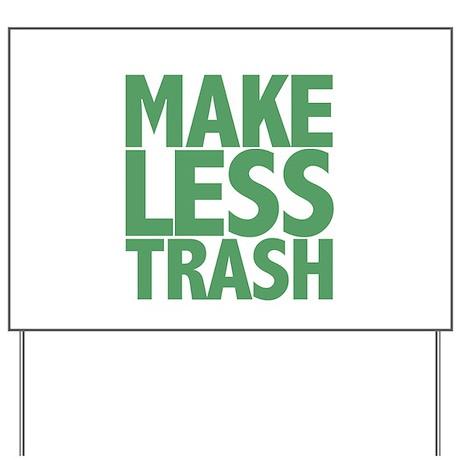 Make Less Trash Yard Sign