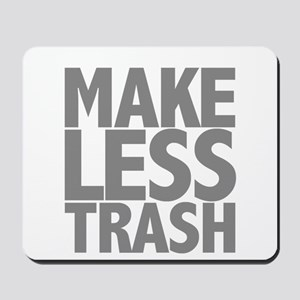 Make Less Trash Mousepad