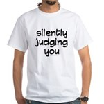 silently judging you White T-Shirt