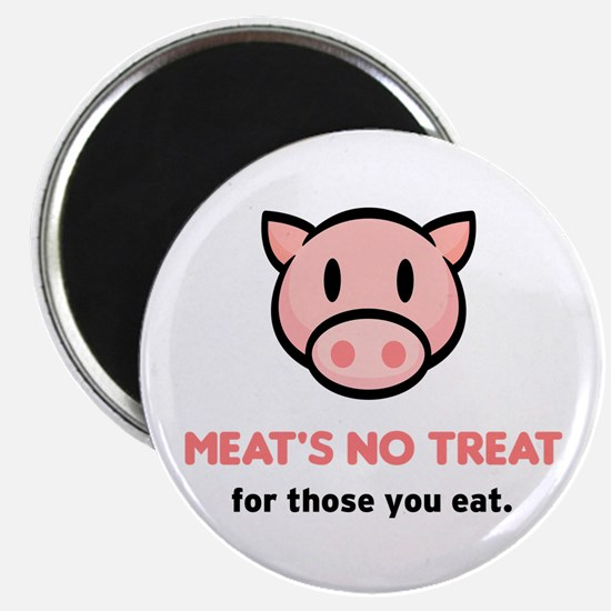 """""""Meat's No Treat..."""" Magnet"""