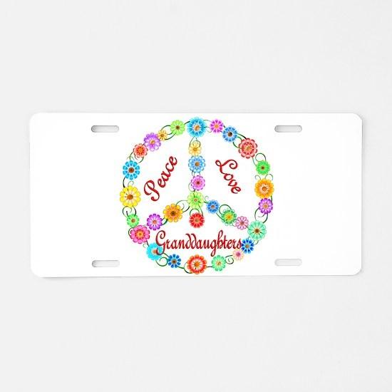 Peace Love Granddaughters Aluminum License Plate