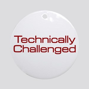 Technically Challenged Ornament (Round)