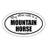 My Other Ride Is A Mountain Horse Oval Sticker