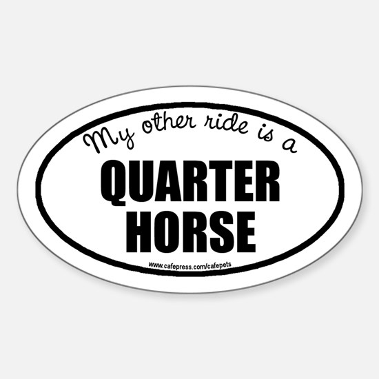 My Other Ride Is A Quarter Horse Oval Decal