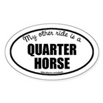 My Other Ride Is A Quarter Horse Oval Sticker