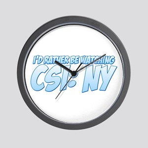 I'd Rather Be Watching CSI: NY Wall Clock