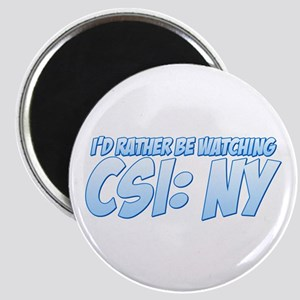 I'd Rather Be Watching CSI: NY Magnet