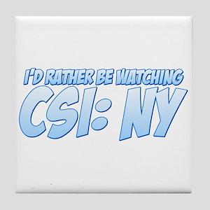 I'd Rather Be Watching CSI: NY Tile Coaster