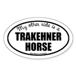 My Other Ride Is A Trakehner Horse Oval Sticker