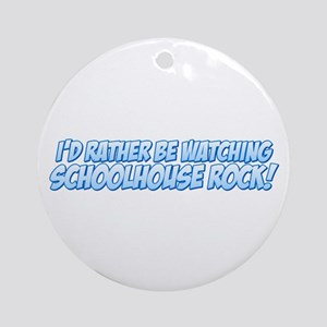 I'd Rather Be Watching School Round Ornament