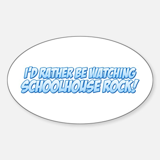 I'd Rather Be Watching Schoolhouse Rock! Decal