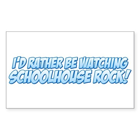 I'd Rather Be Watching Schoolhouse Rock! Sticker (