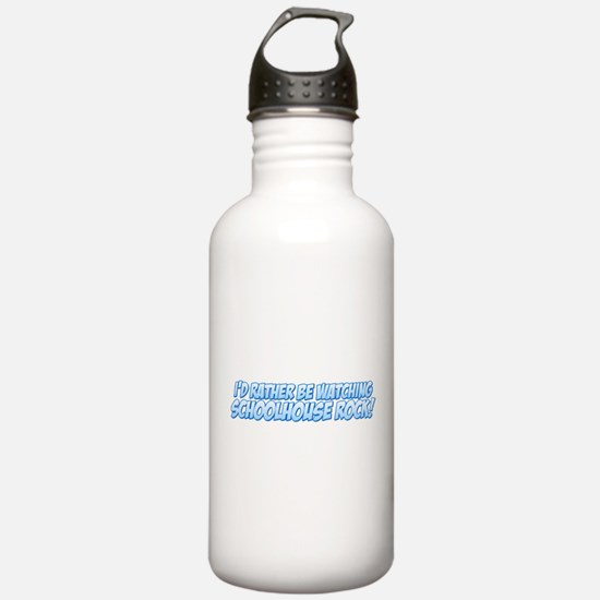 I'd Rather Be Watching Schoolhouse Rock! Sports Water Bottle