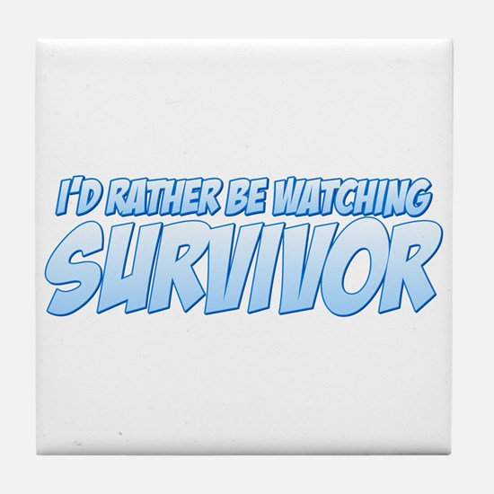 I'd Rather Be Watching Survivor Tile Coaster
