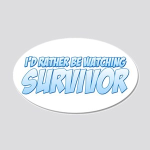 I'd Rather Be Watching Survivor 22x14 Oval Wall Pe