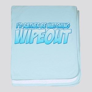 I'd Rather Be Watching Wipeout Infant Blanket