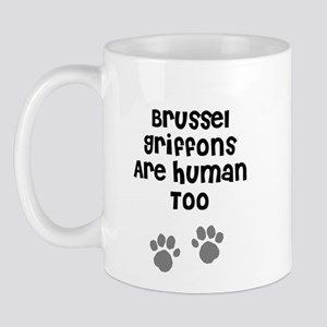 Brussel Griffons Are Human To Mug