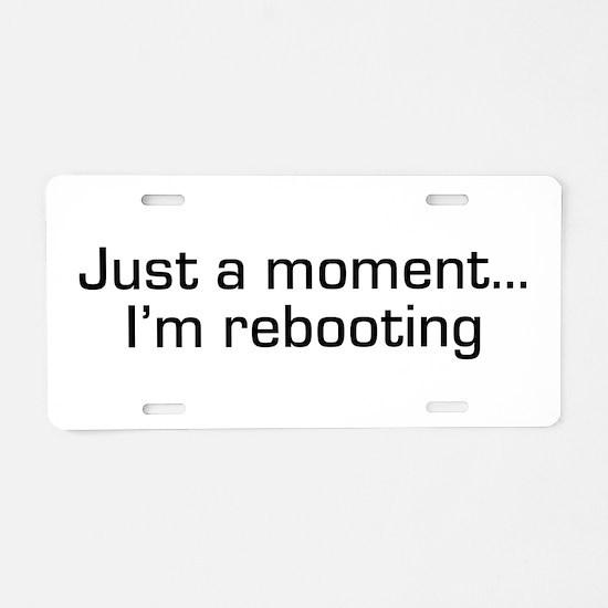I'm Rebooting Aluminum License Plate