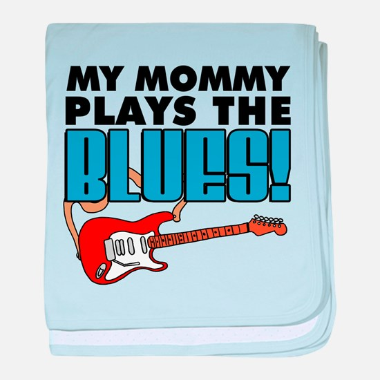 Mommy Plays The Blues baby blanket