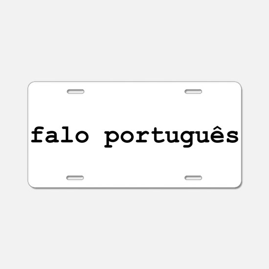 I Speak Portuguese Aluminum License Plate