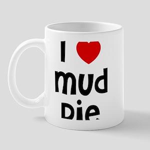 I * Mud Pie Mug