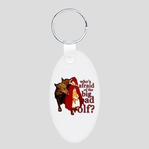 Who's Afraid of the Big Bad Wolf Aluminum Oval Key