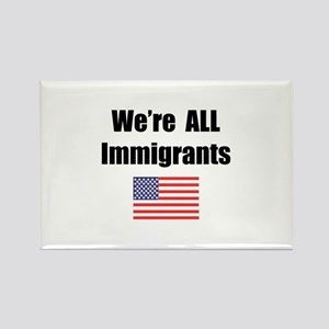 We're All Immigrants Rectangle Magnet