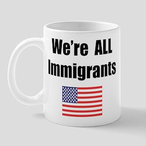 We're All Immigrants Mug