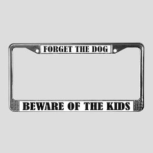 Funny Forget the Dog License Frame