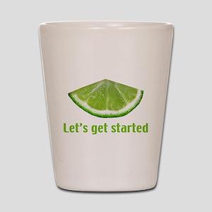 Let's get started Shot Glass