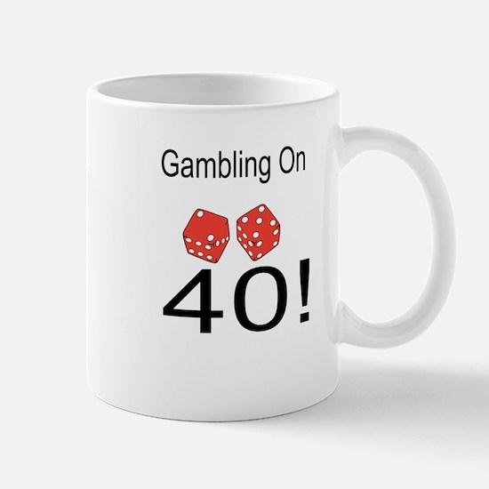 Gambling On 40 Mug