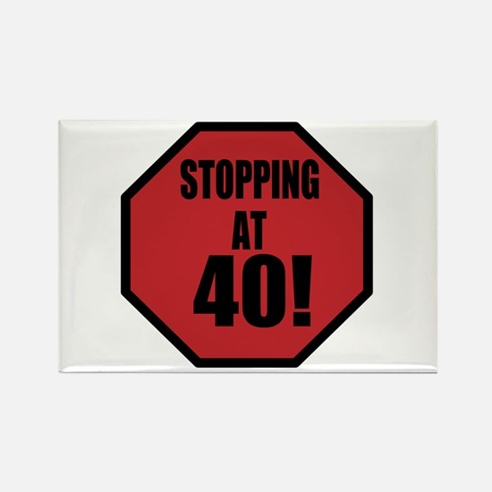 Stopping At 40! Rectangle Magnet