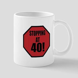 Stopping At 40! Mug