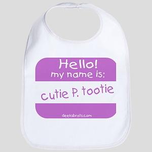 Hello my name is cutie p tootie Bib