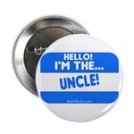I'm the uncle Button