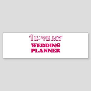 I love my Wedding Planner Bumper Sticker