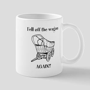 Fell off the wagon Mug